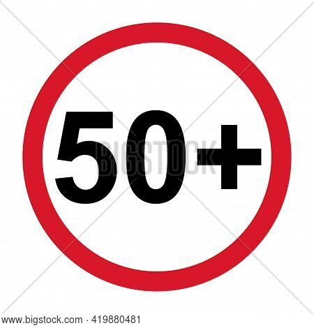 50 Restriction Flat Sign Isolated On White Background. Age Limit Symbol. No Under Fifty Years Warnin