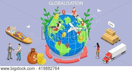 3d Isometric Flat Vector Conceptual Illustration Of International Trade, Globalization And Economic