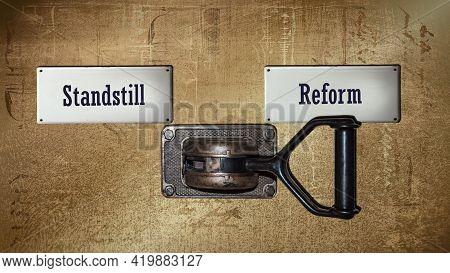 Street Sign The Direction Way To Reform Versus Standstill