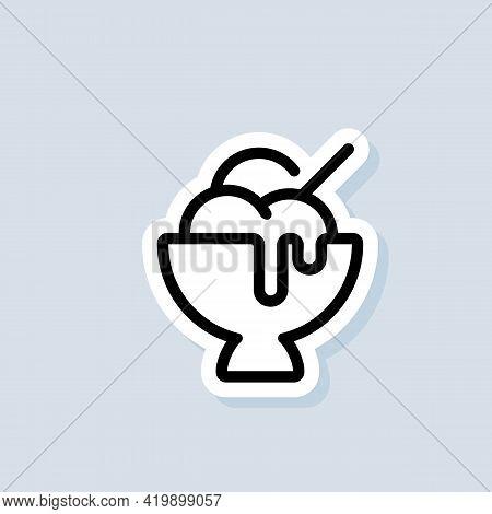 Ice Cream Sticker. Ice Cream Logo. Parfait, Frozen Yogurt, Ice Cream Sundae, Vanilla, Chocolate. Vec