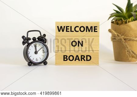 Welcome On Board Symbol. Wooden Blocks With Words 'welcome On Board'. Beautiful White Background, Bl