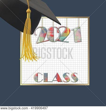 2021 Graduation Class. Class Of 2021 Year With Cap And Tassel. Education, Graduation 2021 Concept, T