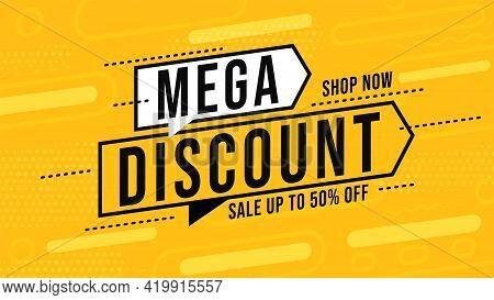 Mega Discount Banner With Up To 50 Percent Price Off. Sale Poster Offer To Shop Now. Clearance Close