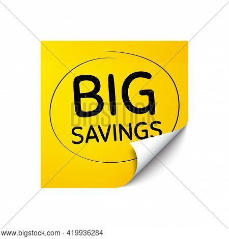 Big Savings. Sticker Note With Offer Message. Special Offer Price Sign. Advertising Discounts Symbol