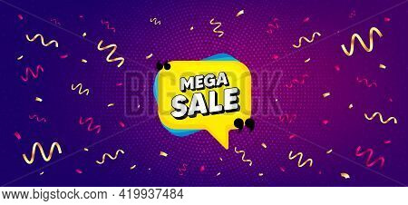 Mega Sale Bubble. Festive Confetti Background With Offer Message. Discount Banner Shape. Coupon Stic