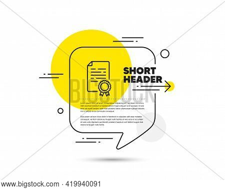 Certificate Diploma Line Icon. Speech Bubble Vector Concept. Document File Page Sign. Office Note Sy
