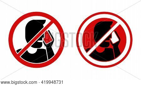 No Phone Talking, Quiet Please - Prohibition Attention Sign With Crossed Person Talking On The Phone