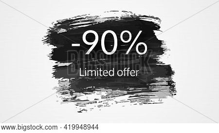 Limited Offer Banner On Black Brush Stroke With A 90% Discount. White Numbers On Black Brush Stroke
