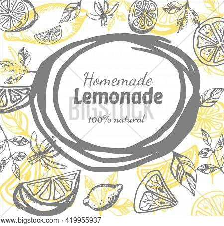 Hand Drawn Frame Of Lemons And Lemonade. Yellow Whole Lemons And Slices And Quarter And  Leaves Of L