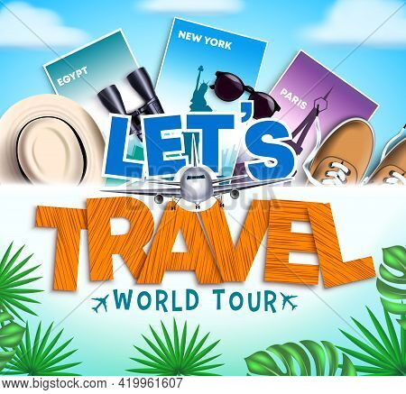 Let's Travel Vector Design. Let's Travel World Tour Text In Paper Cut With Travelling 3d Elements Li