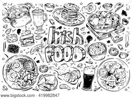 Hand Drawn Vector Illustration. Doodle Irish Food: Colcannon, Potatoes, Boxty, Dexter Beef, Grill Me