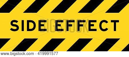 Yellow And Black Color With Line Striped Label Banner With Word Side Effect