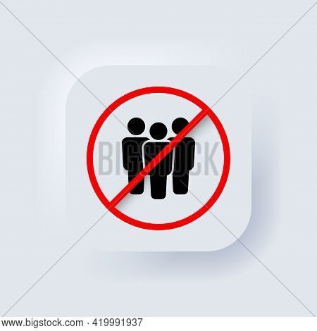 Group Of People In Prohibition Sign. Ban On Gathering People. Stop Crowd Icon. Vector. No Crowd. Pro
