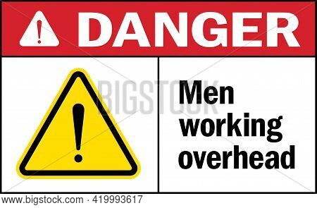Men Working Overhead Sign Danger Sign. Warehouse Safety Signs And Symbols.