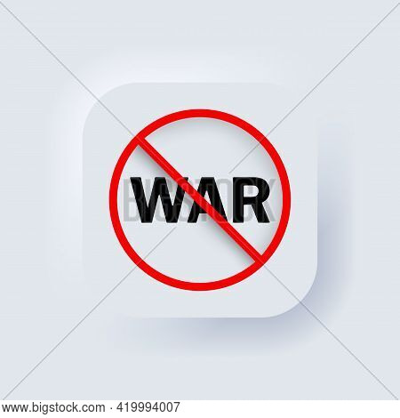 No War Icon. Vector. No Weapon Concept. Freedom. Neumorphic Ui Ux White User Interface Web Button. N