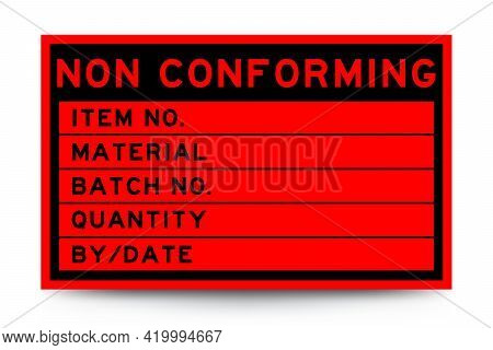 Square Red Color Label Banner With Headline In Word Non Conforming And Detail On White Background Fo