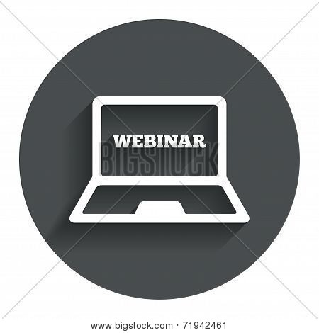 Webinar laptop sign icon. Notebook Web study symbol. Website e-learning navigation. Circle flat button with shadow. Modern UI website navigation. Vector poster