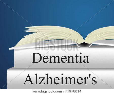 Dementia Alzheimers Represents Alzheimer's Disease And Confusion