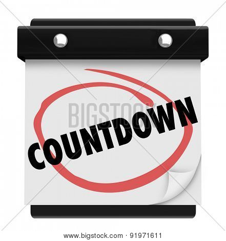 Countdown word circled on calendar to remind you of time coming for anticipation or waiting for big event, release, deadline or sale