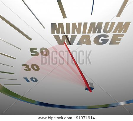 Minimum Wage words on a speedometer or gauge measuring the rising amount of pay or earning for working a low level job poster