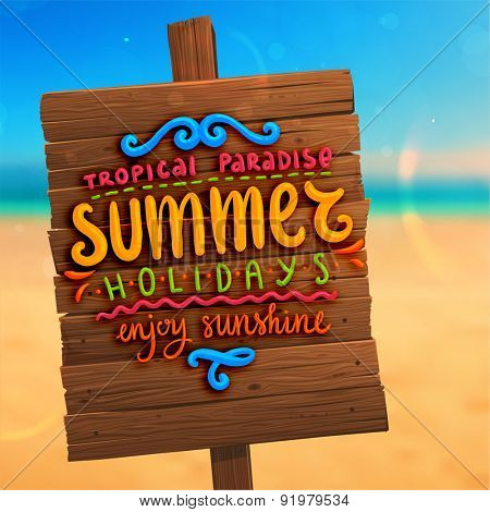 Wooden Plaque with Lettering. Blurred Background. Summer Beach. Sand and Ocean. Blue Sky with Clouds. Summer Design for Beach Party Placard.