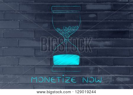 Coins Melting To Sand Into An Hourglass, Monetize Now