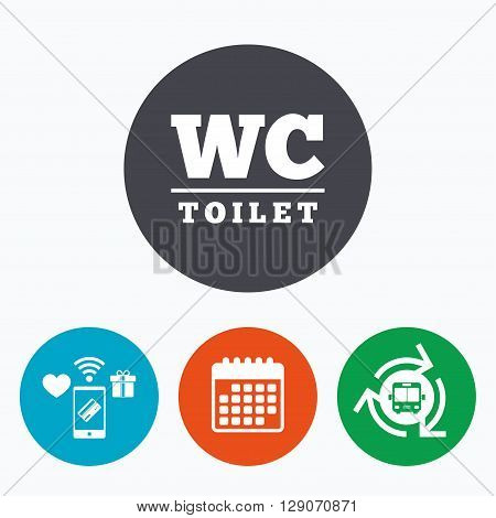 WC Toilet sign icon. Restroom or lavatory symbol. Mobile payments, calendar and wifi icons. Bus shuttle. poster