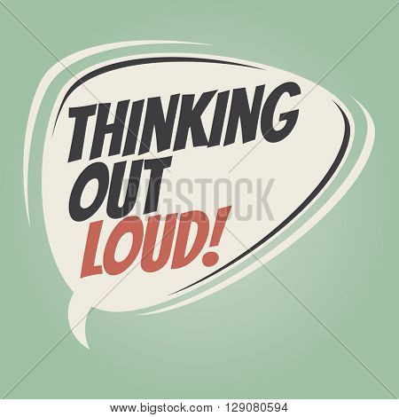 thinking out loud retro speech bubble