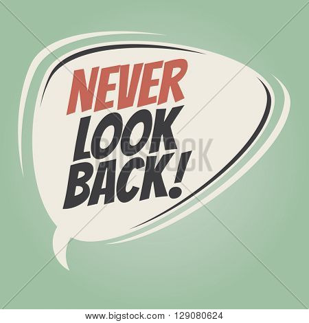 never look back retro speech bubble