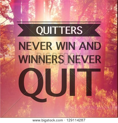 Inspirational Typographic Quote - Quitters never win and winners never quit
