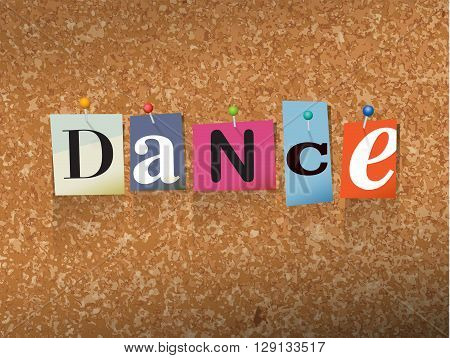 """The word """"DANCE"""" written in cut ransom note style paper letters and pinned to a cork bulletin board. Vector EPS 10 illustration available. poster"""