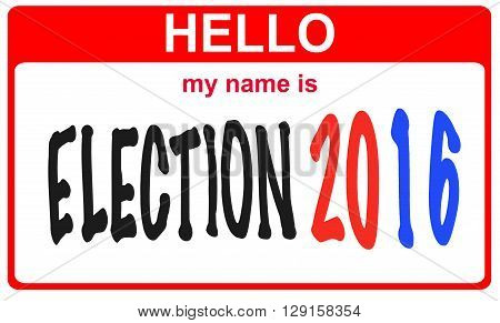 red sticker hello my name is election 2016 concept
