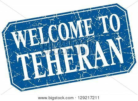 welcome to Teheran blue square grunge stamp