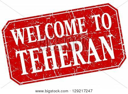 welcome to Teheran red square grunge stamp