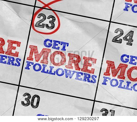 Concept image of a Calendar with the text: Get More Followers