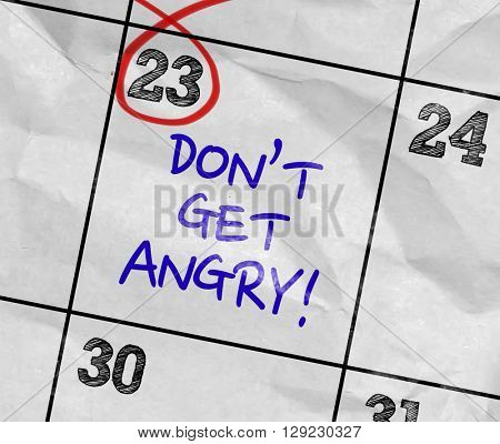 Concept image of a Calendar with the text: Don't Get Angry