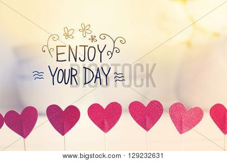 Enjoy Your Day Message With Small Red Hearts