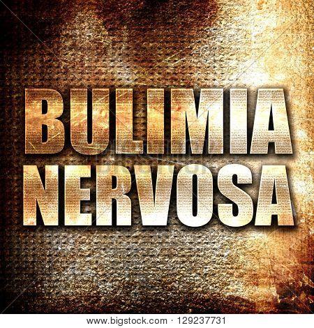 bulimia nervosa, rust writing on a grunge background