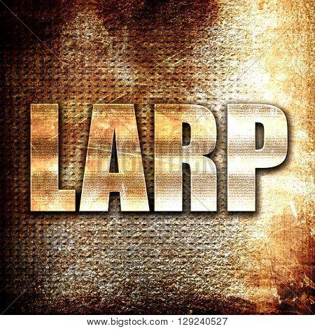 larp, rust writing on a grunge background