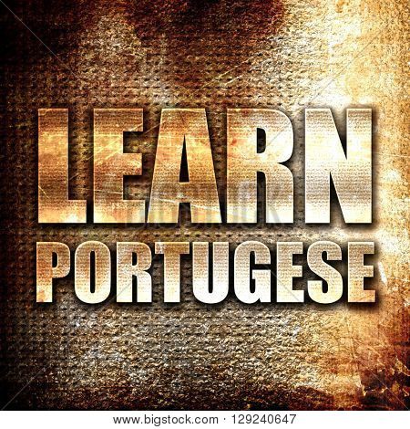 learn portugese, rust writing on a grunge background