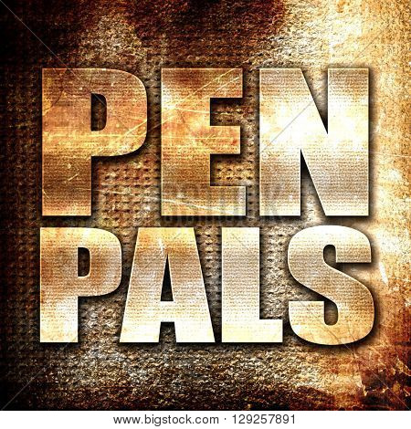 pen pals, rust writing on a grunge background