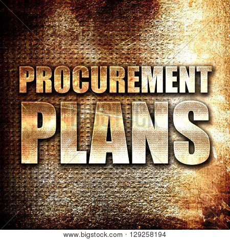 procurement plans, rust writing on a grunge background