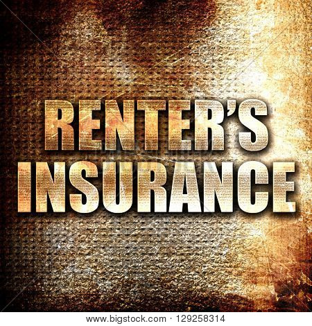 renter's insurance, rust writing on a grunge background