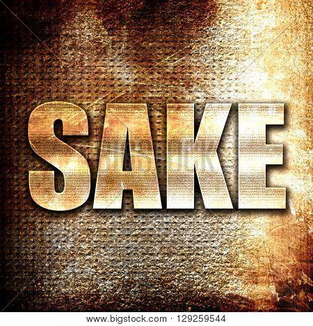sake, rust writing on a grunge background