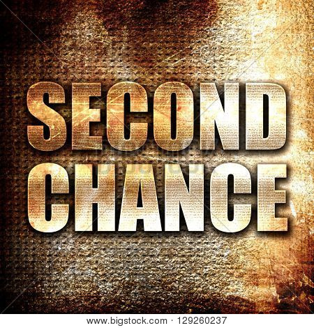 second chance, rust writing on a grunge background