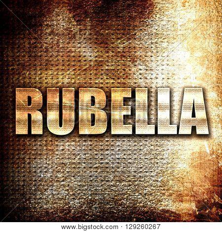 rubella, rust writing on a grunge background
