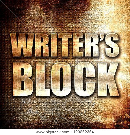 writer's block, rust writing on a grunge background