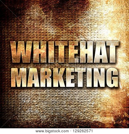 poster of whitehat marketing, rust writing on a grunge background