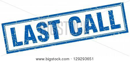 last call blue grunge square stamp on white