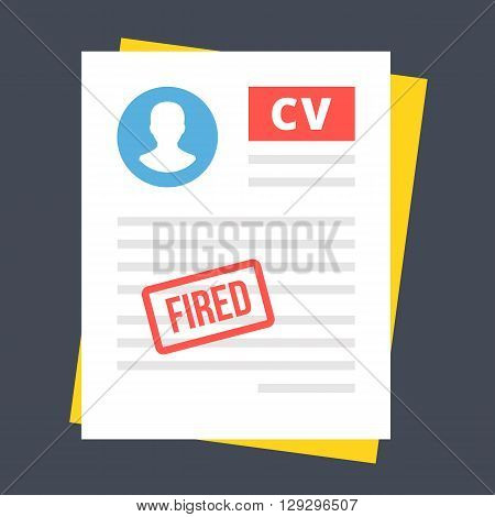 CV with fired stamp. Firing, dismissal, discharge, retirement concepts. Modern vector illustration